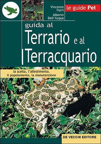 9788841204108: Guida al terrario e al terracquario (Le guide Pet)