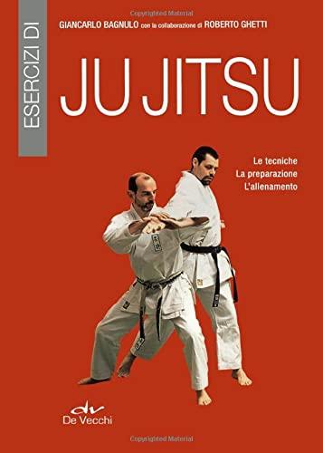 9788841207796: Esercizi di ju jitsu. Le tecniche, la preparazione, l'allenamento (Arti marziali)