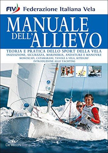 9788841208519: Manuale dell'allievo. Teoria e pratica dello sport della vela