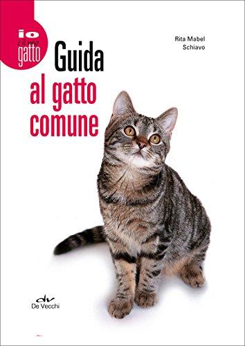 GUIDA AL GATTO COMUNE: MABEL SCHIAVO R.