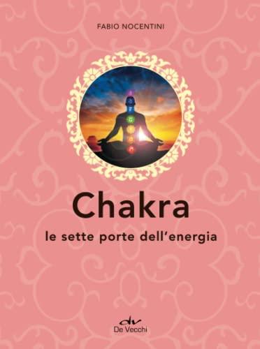 9788841210949: Chakra. Le sette porte dell'energia