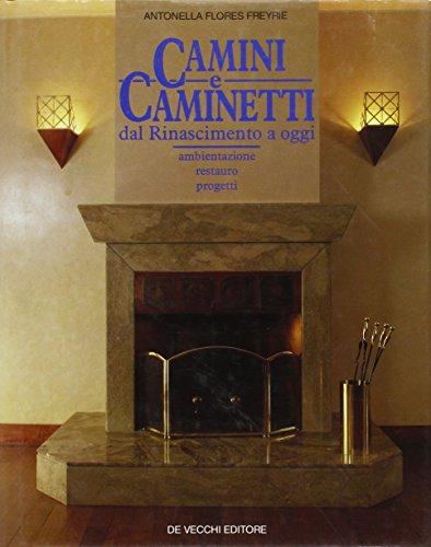 9788841211557: Camini e caminetti. Dal Rinascimento a oggi (Architettura)