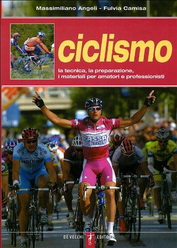 9788841220825: Ciclismo. La tecnica, la preparazione, i materiali per amatori e professionisti