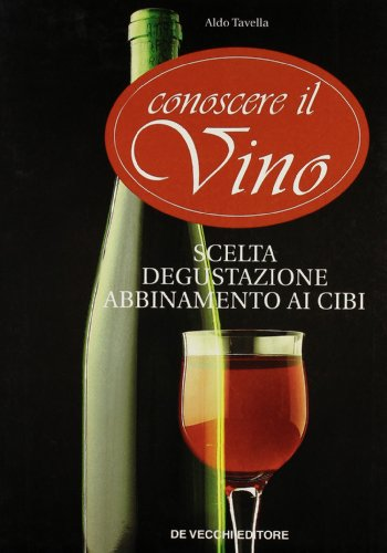 9788841224274: Conoscere il vino. Scelta, degustazione, abbinamento ai cibi