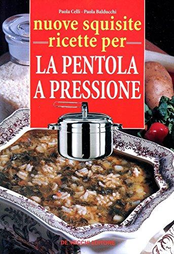9788841225950: Nuove squisite ricette per la pentola a pressione