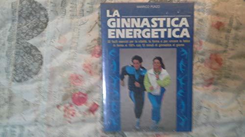 La ginnastica energetica Punzo, Manrico: La ginnastica energetica