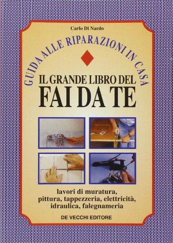 Il grande libro del fai da te.: Carlo Di Nardo