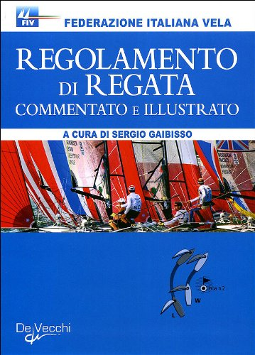 9788841240045: Regolamento di regata commentato e illustrato
