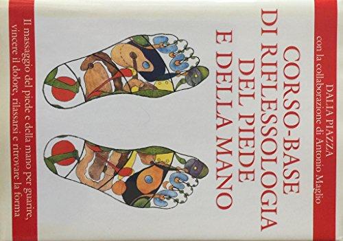 9788841243145: Corso base di riflessologia del piede e della mano