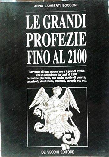 Le grandi profezie fino al 2100. L'avvento: Lamberti Bocconi,Anna.