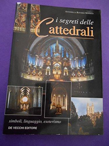 I segreti delle cattedrali. Simboli, linguaggio, esoterismo (Universo del paranormale): n/a
