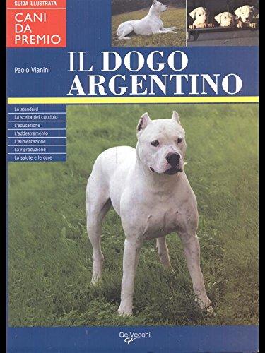 9788841256817: il dogo argentino - abebooks - paolo vianini: 8841256818