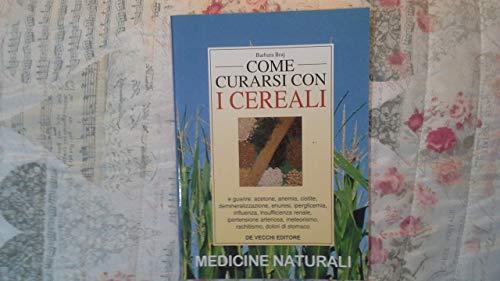 Come curarsi con i cereali.: Braj, Barbara