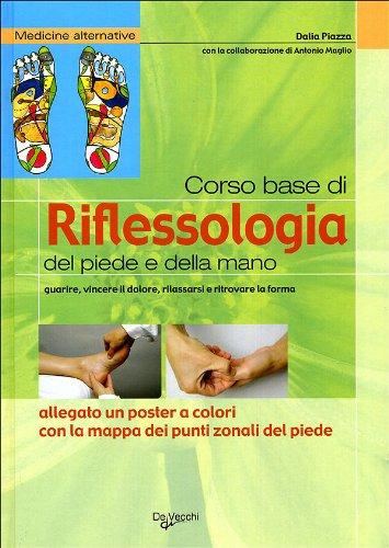 9788841262702: Corso base di riflessologia del piede e della mano