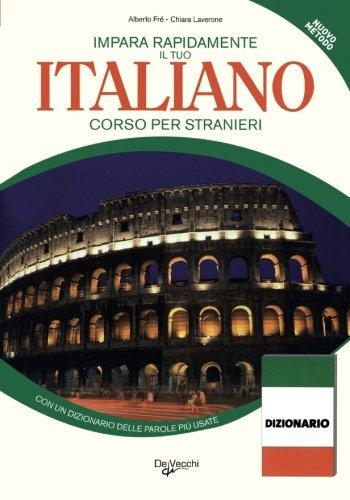 Impara Rapidamente L'Italiano: Corso Per Stranieri: Alberto Fre