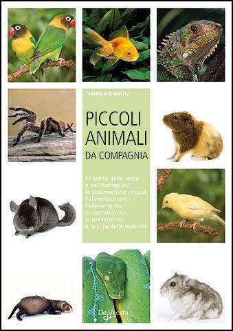 Piccoli animali da compagnia.: Desachy,Florence.
