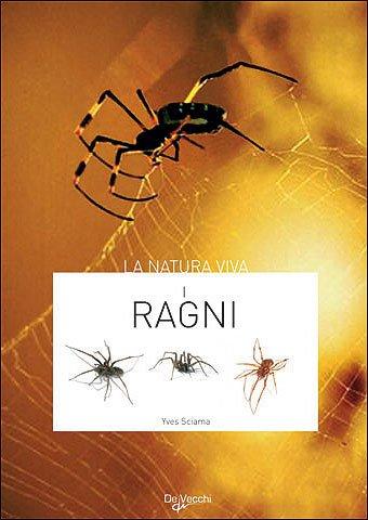 I ragni.: Sciama,Yves.
