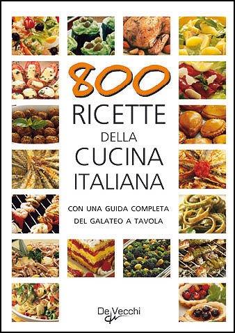 9788841279601: 800 ricette della cucina italiana