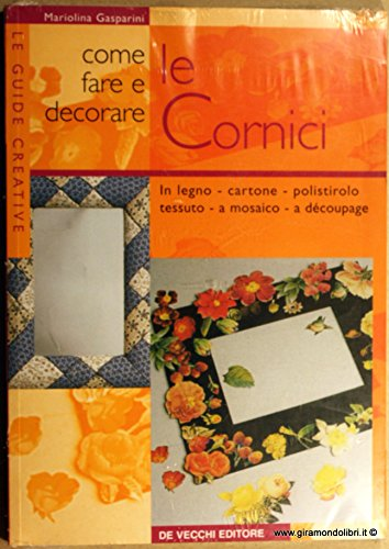 9788841282281: Come fare e decorare le cornici