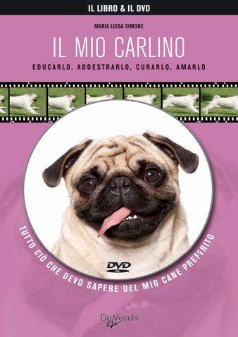 Il mio carlino. Con DVD. - Simone, Maria Luisa.