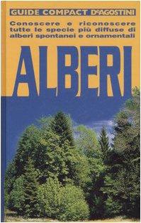 9788841536858: Alberi. Conoscere e riconoscere tutte le specie più diffuse di alberi spontanei e ornamentali (Guide compact)