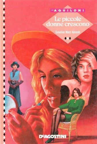 Le piccole donne crescono (Paperback): Louisa M. Alcott