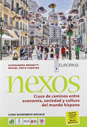 9788841613931: Nexos. Cruce de caminos entre economía, sociedad y cultura del mundo hispano. Per le Scuole superiori. Con CD Audio formato MP3. Con e-book. Con espansione online