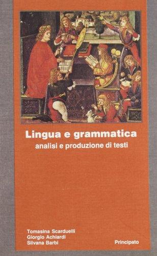 9788841615959: Lingua e grammatica: analisi e produzione di testi. Per le Scuole superiori