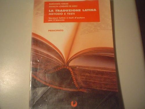 TRADUZIONE LATINA: METODO E TESTI (LA): FERRARI MARGHERITA LOMBARDI