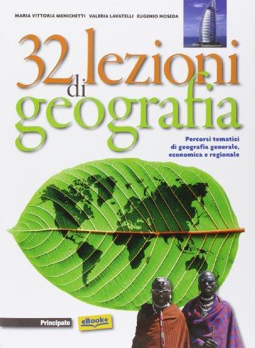 9788841634653: 32 lezioni di geografia. Per le Scuole superiori. Con e-book. Con espansione online