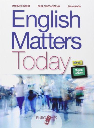 9788841643389: English matters today. Per le Scuole superiori. Con e-book. Con espansione online [Lingua inglese]
