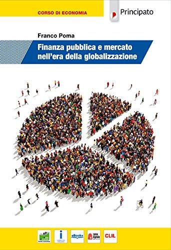 9788841660690: Finanza pubblica e mercato nell'era della globalizzazione. Per le Scuole superiori. Con e-book. Con espansione online