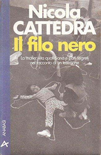 Il filo nero: La mafia, vita quotidiana e patti segreti nel racconto di un testimone (Metropolis) (...