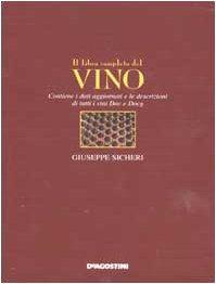 Il libro completo del vino. Contiene i: Sicheri, Giuseppe.