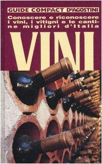 9788841809969: Vini. Conoscere, riconoscere i vini, i vitigni e le cantine migliori d'Italia. Ediz. illustrata