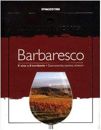 Barbaresco. Il vino e il territorio. Gastronomia,: aa.vv.