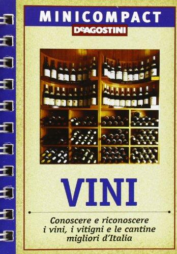 9788841820087: Vini. Conoscere e riconoscere i vini, i vitigni e le cantine migliori d'Italia