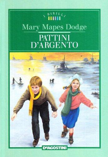 Pattini d'argento Dodge, Mary Mapes and Fontana, Paola - Pattini d'argento Dodge, Mary Mapes and Fontana, Paola
