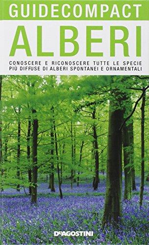 9788841843727: Alberi. Conoscere e riconoscere tutte le specie più diffuse di alberi spontanei e ornamentali. Ediz. illustrata (Guide compact)
