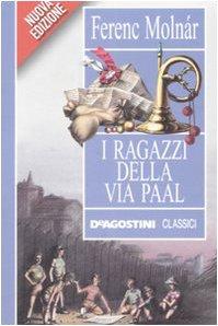 I ragazzi della via Paal Molnár, Ferenc and Pasini, R. - I ragazzi della via Paal Molnár, Ferenc and Pasini, R.