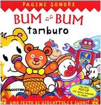 Bum bum tamburo. Libro sonoro e pop-up.
