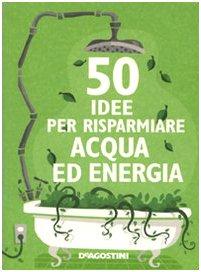 9788841855249: Cinquanta idee per risparmiare acqua ed energia