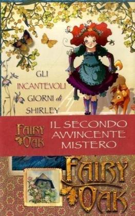 Gli incantevoli giorni di Shirley. Fairy Oak: Elisabetta Gnone