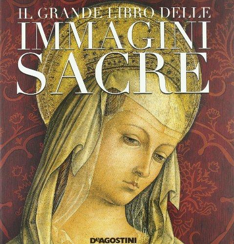 Il grande libro delle immagini sacre. - Santambrogio,Giovanni. Sem,Elisabetta