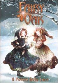 Il Potere della Luce. Fairy Oak. Vol. 3 - Gnone, Elisabetta