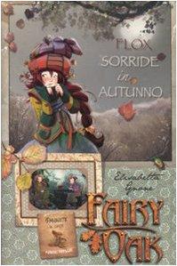 9788841858929: Flox sorride in autunno! Fairy Oak