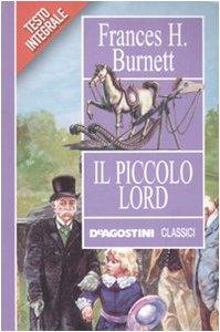 Il piccolo lord - Frances H. Burnett