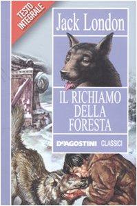 Il richiamo della foresta. Ediz. integrale London, Jack and Pieroni, P.