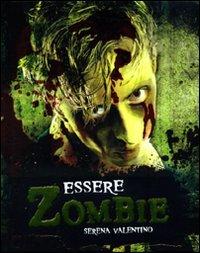 Essere zombie (9788841863046) by Valentino, Serena.
