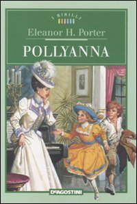 Pollyanna.: Porter,Eleanor H.